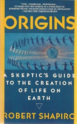 ORIGINS: A SKEPTIC'S GUIDE TO CREATION OF LIFE ON EARTH By Robert Shapiro *VG+*