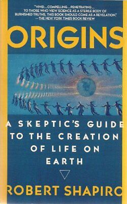 ORIGINS: A SKEPTIC'S GUIDE TO CREATION OF LIFE ON EARTH By Robert Shapiro *NEW*