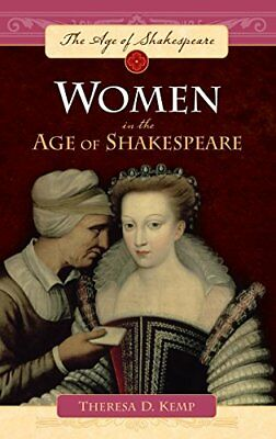 WOMEN IN AGE OF SHAKESPEARE By Theresa D. Kemp - Hardcover **BRAND NEW**