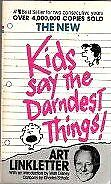 NEW KIDS SAY DARNDEST THINGS By Art Linkletter **BRAND NEW**