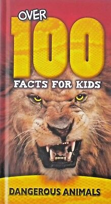 Over 100 Facts For Kids | Dangerous Animals | Hardback Book | New