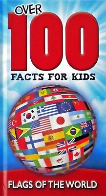 Over 100 Facts For Kids | Flags Of The World | Hardback Book | New