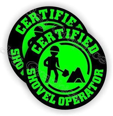 (2x) Certified Shovel Operator Funny Hard Hat Stickers  Safety Helmet Decals