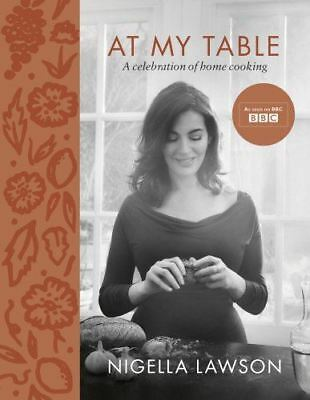 At My Table: A Celebration of Home Cooking by Nigella Lawson