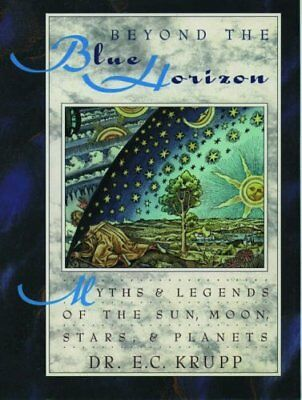 Beyond Blue Horizon Myths And Legends Of Sun, Moon, Stars, And **brand New**