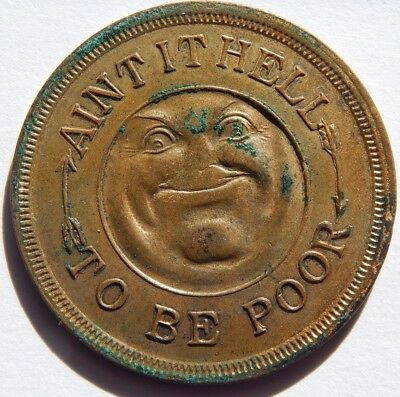 Vintage Depression Token Ain't It Hell To Be Poor Take Me For Good Luck Eagle !