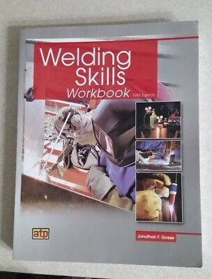 Welding Skills Workbook, 5th Ed   **MUST HAVE BOOK FOR WELDING** 9780826930859