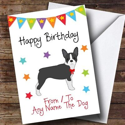 To From Dog Boston Terrier Personalised Birthday Card 349