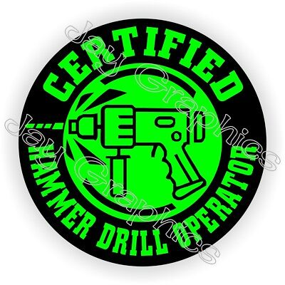 Hammer Drill Operator Funny Hard Hat Sticker ~ Helmet Decal Safety Laborer Label
