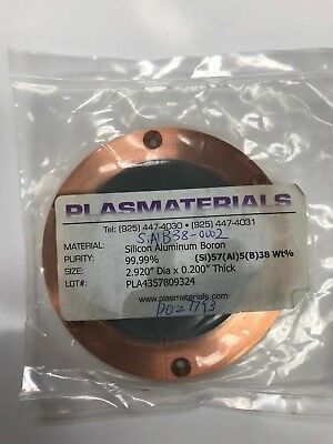 SiAlB dimensions 2.92 inch diameter by .2 inch thickness, backing plate 4.1 inch