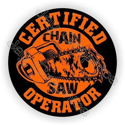 Certified CHAINSAW Operator Hard Hat Sticker Funny Helmet Decal Chain Saw Blade