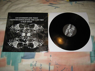 Lycanthrophy / Joe Pesci / Fromtheashes / After The Last Sky ‎4-Way Split  LP