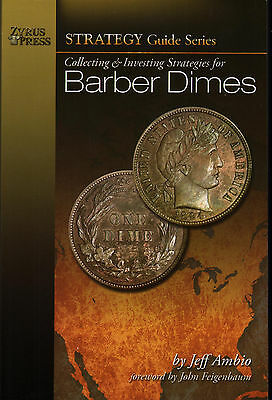 Barber Dimes Strategy Guide Series Collecting & Investing Strategies NEW Book