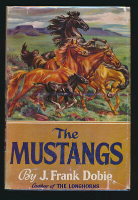 Mustangs by J. Frank Dobie  Stated First Edition + Dust Jacket 1952 Illustrated