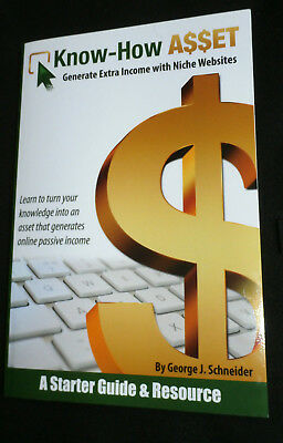 Make Money Online with a Niche Website - The Know-How Asset Paperback Book