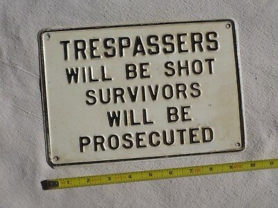 Embossed Metal Sign TRESPASSERS WILL BE SHOT SURVIVORS WILL BE PROSECUTED