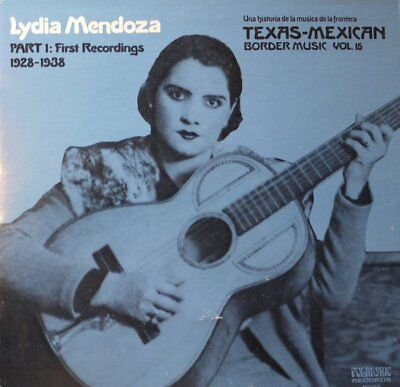 LP Lydia Mendoza - First Recordings 1928-38 (Texas-Mexican Border Music Vol. 15)