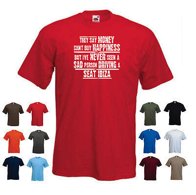 'SEAT IBIZA' Mens Funny Car Gift T-shirt 'They say Money can't buy Happiness...'