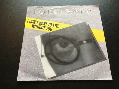 Foreigner I Dont Want To Live Without You Vinyl Single 7inch Atlantic