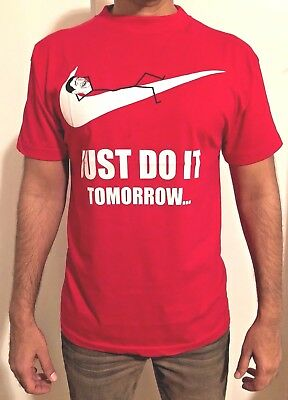 Just Do It Tomorrow Tee Shirt Nike Parody Funny T Shirt Size S 3XL