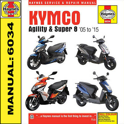Kymco Agility 50 125 RS125 Ville Super 8 Scooters 2005 - 2015 Haynes Manuel 6034