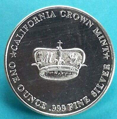 Vintage Caifornia Crown Mint Art Round  One Troy Ounce   .999 Fine Silver