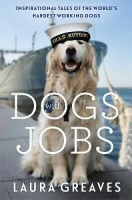 Dogs with Jobs by Laura Greaves.