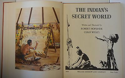 The Indian's Secret World Robert Hofsinde Illustrated by Gray-Wolf 1955