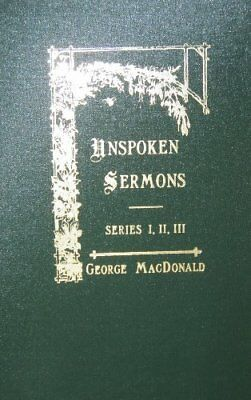 UNSPOKEN SERMONS, SERIES I, II & III By George Macdonald - Hardcover *BRAND NEW*