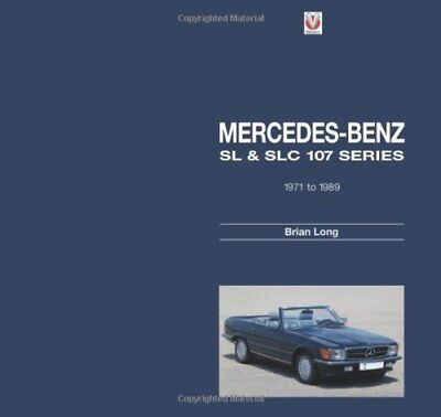 MERCEDES-BENZ SL & SLC 107 SERIES: 1971 TO 1989 By Brian Long - Hardcover *NEW*