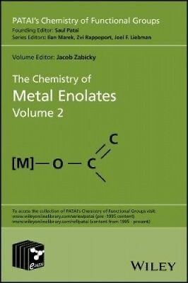 The Chemistry of Metal Enolates (Patai's Chemistry of Functional Groups).