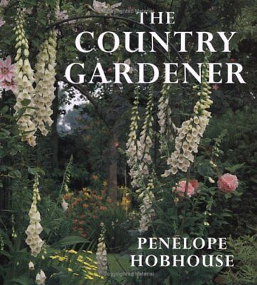 COUNTRY GARDENER By Penelope Hobhouse **BRAND NEW**