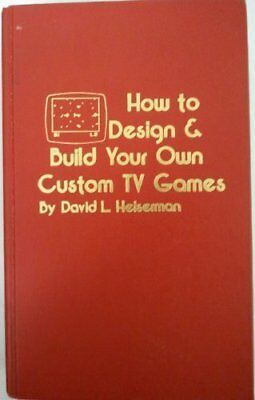 HOW TO DESIGN & BUILD YOUR OWN CUSTOM TV GAMES By David L Heiserman - NEW