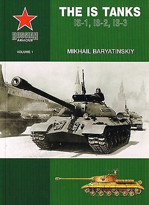 Russian Armour Volume 1 - The IS Tanks IS-1, IS-2, IS-3 - Mikhail Baryatinskiy