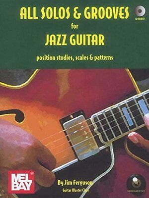 ALL SOLOS AND GROOVES FOR JAZZ GUITAR (BOOK/CD SET) By Jim Ferguson *BRAND NEW*