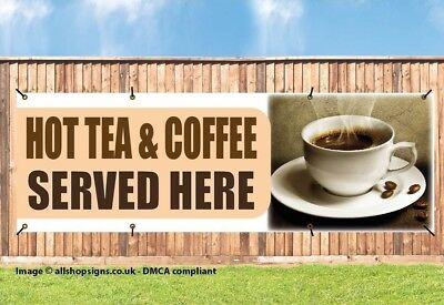 Hot Tea & Coffee Served Here Pvc Banner, Cafe, Outdoor Sign, Nc009