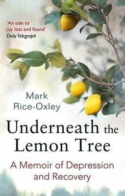 Underneath the Lemon Tree: A Memoir of Depression and Recovery by Mark...
