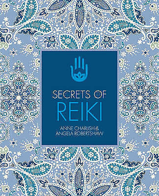 Secrets of Reiki by Anne Charlish, Angela Robertshaw (Paperback, 2017)