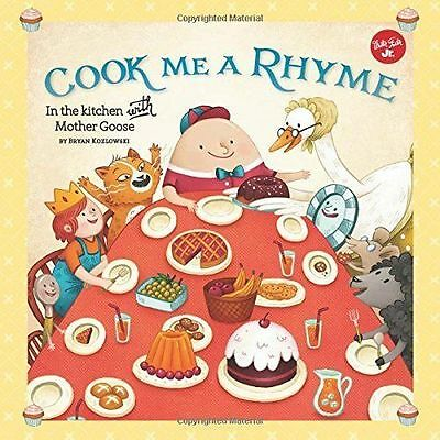 Cook Me a Rhyme: In the kitchen with Mother Goose by Bryan Kozlowski (Spiral...