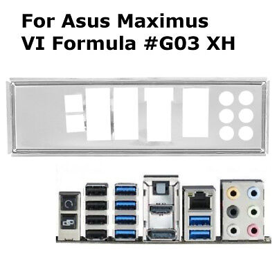 Replace Backplate Bracket Motherboard For Asus Maximus VI Formula Io #G03 XH
