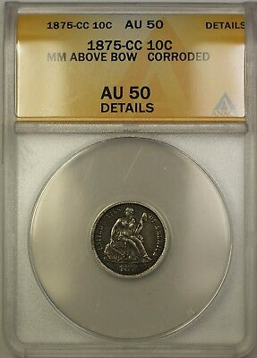1875-CC Seated Liberty Silver Dime Coin Mint Mark Above Bow ANACS AU-50 Details