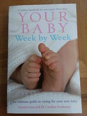 Your Baby Week By Week: The ultimate guide to caring for your new baby by Simone