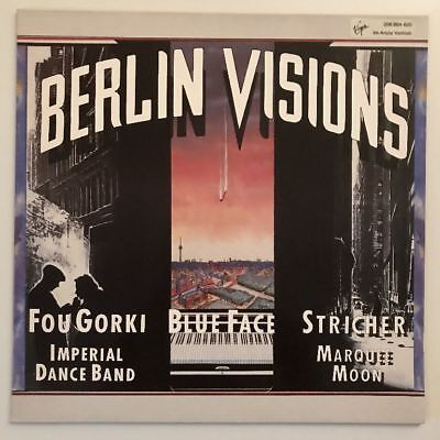 Berlin Visions - Fou Gorki Blue Face Stricher Marquee Moon - Vinyl LP 1984