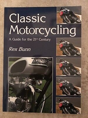 Classic Motorcycling A Guide For The 21st Century By Rex Bunn