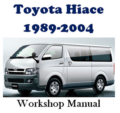 Toyota Hiace 1989 - 2004 Petrol & Diesel Workshop Manual Digital Download