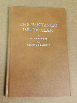 Vintage Book The Fantastic 1804 Silver Dollarby Newman & Bressett 1962  Loc-Sl