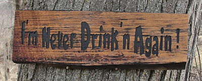 """Barnwood Sign """"I'm Never Drink'n Again"""" carved and hand painted man cave"""