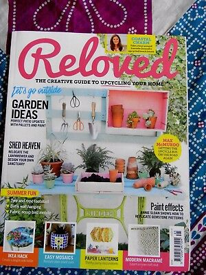 Reloved Magazine Issue 45 2017 Garden Ideas; Shed Heaven; Paint effects
