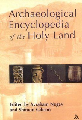ARCHAEOLOGICAL ENCYCLOPEDIA OF HOLY LAND By Shimon Gibson, Avraham Negev *VG+*