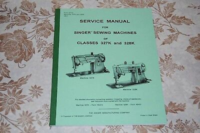 Factory Authorized Service Manual for Singer327 327K 328 328KSewing Machines